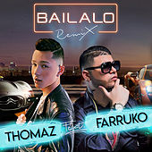 Bailalo (Remix) [feat. Farruko] by Tomas the Latin Boy
