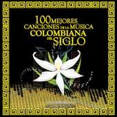 Colección 100 Mejores Canciones de la Música Colombiana del Siglo de Various Artists