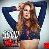 Good Timez by Various Artists