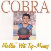 Mallin' Wit Top-Money by Cobra