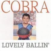 Lovely Ballin' by Cobra