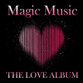 Magic Music The Love Album de Various Artists