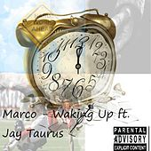 Waking up (feat. Jay Taurus) de Marco