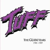 The Glam Years 1985-1989 by Tuff