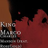 Charles Manson (feat. RoseGold) by King Marco