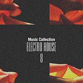 Music Collection. Electro House, Vol. 8 by Various Artists