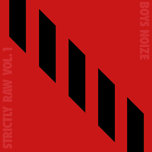 Boys Noize Presents Strictly Raw, Vol.1 by Various Artists