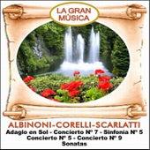 La Gran Música Vol. 1:  Albinoni, Corelli y Scarlatti by Various Artists