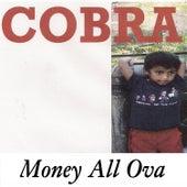 Money All Ova by Cobra