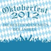 Oktoberfest 2012 - Die besten Wiesenhits des Jahres von Various Artists