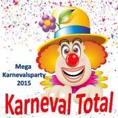 Karneval Total - Mega Karnevalsparty 2015 von Various Artists