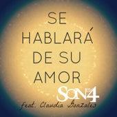 Se Hablara de Su Amor (feat. Claudia Gonzales) de Son By Four