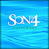 Dios Es Bueno by Son By Four