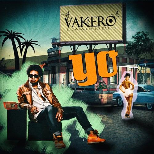 Yo by Vakero