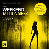 Secret Party Project Pres. The Weekend Millionaires, Vol. 1 (Mixed By Ralph Good & Futuristic Polar Bears) by Various Artists