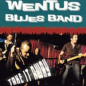 Take It Away de Wentus Blues Band