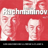 Los Grandes de la Musica Clasica - Sergei Rachmaninov Vol. 1 by Various Artists