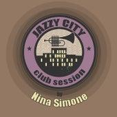 JAZZY CITY - Club Session by Nina Simone de Nina Simone