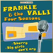 Masterpieces presents Frankie Valli & The Four Seasons - Sherry / Big girls don't cry de Frankie Valli & The Four Seasons