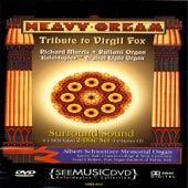 Heavy Organ: Tribute To Virgil Fox by Richard Morris