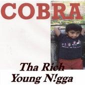Tha Rich Young N!Gga by Cobra