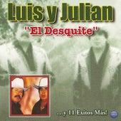 El Desquite ...Y 11 Exitos Más de Luis Y Julian