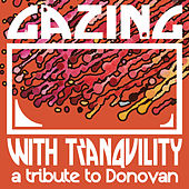 Gazing with Tranquility: A Tribute to Donovan de Various Artists
