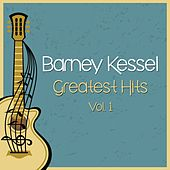 Greatest Hits, Vol. 1 by Barney Kessel