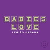 Babies Love Legião Urbana de Judson Mancebo