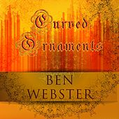 Curved Ornaments by Ben Webster