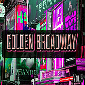 Golden Broadway, Vol. 4 de Various Artists
