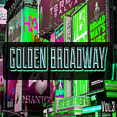 Golden Broadway, Vol. 3 by Various Artists