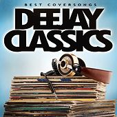 Deejay Classics - Best Coversongs von Various Artists