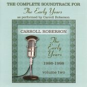 The Early Years 1986-1998, Vol. 2 (Instrumental Version) by Carroll Roberson