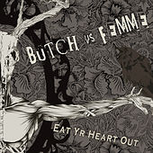 Eat Yr Heart Out by Butch