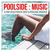 Poolside : Music, Vol. 4 (A Fine Selection of Deep & Poolside Grooves) by Various Artists