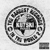 The Hardest Records In The World, Vol. 2 (Mixed by Kutski) - EP de Various Artists