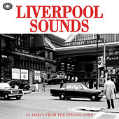 Liverpool Sounds: Classics from the Singing City de Various Artists
