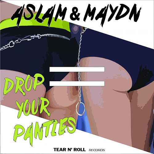 Drop Your Panties by Aslam