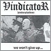 We Won't Give Up by Vindicator
