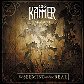 Season I: The Seeming and the Real by Die Kammer