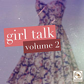 Girl Talk, Vol. 2 by Various Artists