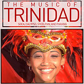 The Music of Trinidad: Soca, Calypso, Steelpan, And Parang de Various Artists