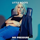 No Pressure by Little Boots
