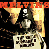The Bride Screamed Murder de Melvins