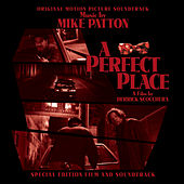 A Perfect Place (Original Motion Picture Soundtrack) von Mike Patton
