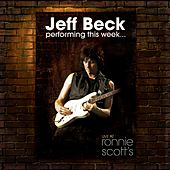 Performing This Week… Live At Ronnie Scott's by Jeff Beck
