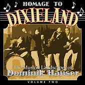 A Homage to Dixieland: The Musical Landscapes of Dominik Hauser , Vol. 2 by Dominik Hauser