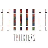 Trackless by Trackless