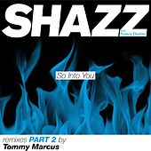 So into You, Vol. 2 (Remixes) von Shazz